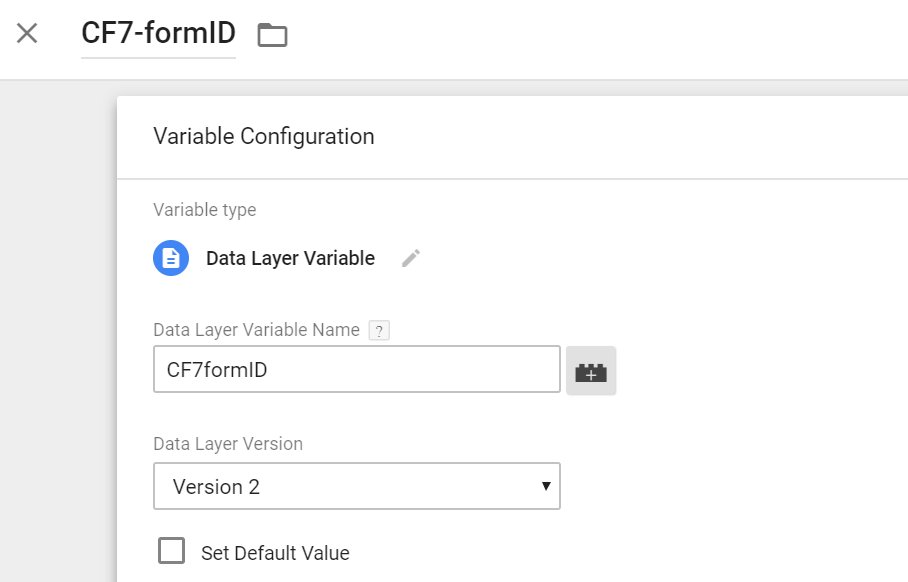 Add A New User Defined Variable Called CF7 FormID. Set The Data Layer  Variable Name As CF7formID (case Sensitive).
